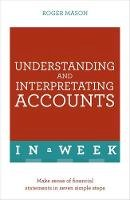 Mason, Roger - Understanding and Interpreting Accounts in a Week - 9781473608603 - V9781473608603