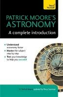 Moore, CBE, DSc, FRAS, Sir Patrick, Seymour, Percy - Patrick Moore's Astronomy: A Complete Introduction: Teach Yourself - 9781473608757 - V9781473608757
