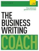 Forsyth, Patrick - The Business Writing Coach: Teach Yourself - 9781473608849 - V9781473608849
