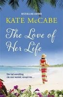 McCabe, Kate - The Love of Her Life - 9781473609723 - KAK0003193