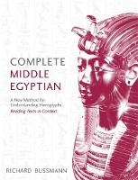 Bussmann, Richard - Complete Middle Egyptian: (Learn Beginner Hieroglyphs) (Complete Language Courses) - 9781473609792 - V9781473609792