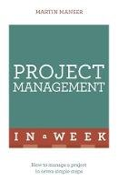 Manser, Martin - Project Management in a Week - 9781473610262 - V9781473610262