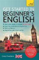Cheetham, Cindy - Get Started in British English Absolute Beginner Course: The essential introduction to reading, writing, speaking and understanding a new language (Get Started in Language series) - 9781473612143 - V9781473612143