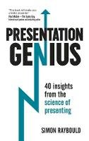 Raybould, Simon - Presentation Genius: 40 Insights From the Science of Presenting - 9781473615007 - V9781473615007