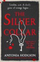 Hodgson, Antonia - The Silver Collar - 9781473615137 - 9781473615137
