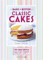 The Great British Bake Off - Bake it Better: Classic Cakes (The Great British Bake Off) - 9781473615250 - V9781473615250