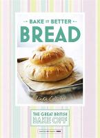The Great British Bake Off - Bake it Better: Bread (The Great British Bake Off) - 9781473615328 - V9781473615328