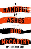 McCarthy, Rob - A Handful of Ashes: Dr Harry Kent Book 2 (Dr Harry Kent thrillers) - 9781473617698 - V9781473617698