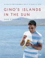D'Acampo, Gino - Gino's Islands in the Sun: 100 Recipes from Sardinia and Sicily to Enjoy at Home - 9781473619647 - V9781473619647