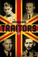 Ireland, Josh - The Traitors: A True Story of Blood, Betrayal and Deceit - 9781473620339 - V9781473620339