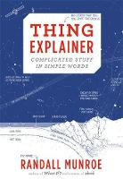 Munroe, Randall - Thing Explainer: Complicated Stuff in Simple Words - 9781473620919 - 9781473620919
