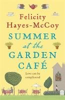 Hayes-McCoy, Felicity - Summer at the Garden Cafe - 9781473621084 - 9781473621084