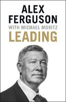 Sir Alex Ferguson, Sir Michael Moritz - Leading - 9781473621176 - V9781473621176