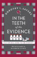 L Sayers, Dorothy - In the Teeth of the Evidence - 9781473621428 - V9781473621428