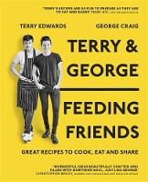 Edwards, Terry, Craig, George - Terry & George - Cooking for Friends - 9781473625570 - V9781473625570