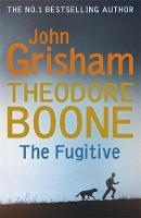 Grisham, John - Theodore Boone: The Fugitive - 9781473626959 - 9781473626959