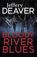 Deaver, Jeffery - Bloody River Blues - 9781473631984 - V9781473631984
