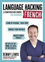 Lewis, Benny - Language Hacking French (Language Hacking wtih Benny Lewis) - 9781473633094 - V9781473633094