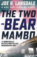 R. Lansdale, Joe - The Two-Bear Mambo (Hap and Leonard) - 9781473633520 - V9781473633520
