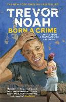 Noah, Trevor - Born A Crime: Stories from a South African Childhood - 9781473635302 - 9781473635302