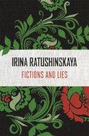 Ratushinskaya, Irina - Fictions and Lies - 9781473637283 - V9781473637283