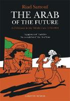 Sattouf, Riad - The Arab of the Future: Volume 1: A Childhood in the Middle East, 1978-1984 - A Graphic Memoir - 9781473638112 - V9781473638112