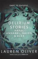 Oliver, Lauren - Delirium Stories: Hana, Annabel, Raven and Alex - 9781473638600 - V9781473638600