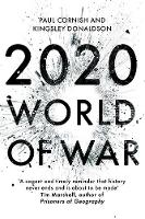 Cornish, Paul, Donaldson, Kingsley - 2020: World of War - 9781473640320 - V9781473640320