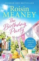 Meaney, Roisin - The Birthday Party: The spell-binding new summer read from the Number One bestselling author - 9781473643062 - V9781473643062