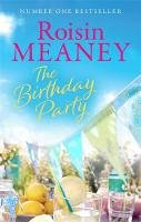 Meaney, Roisin - The Birthday Party: The spell-binding new summer read from the Number One bestselling author - 9781473643079 - 9781473643079