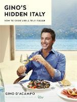 D'Acampo, Gino - Gino's Hidden Italy: How to cook like a true Italian - 9781473646483 - 9781473646483