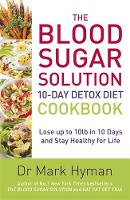 Hyman, Mark - The Blood Sugar Solution 10-Day Detox Diet Cookbook: Lose up to 10lb in 10 days and stay healthy for life - 9781473650343 - V9781473650343