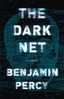 Percy, Benjamin - The Dark Net - 9781473652217 - V9781473652217