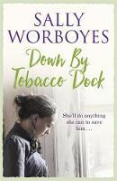 Worboyes, Sally - Down by Tobacco Dock - 9781473653832 - V9781473653832