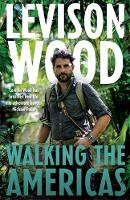 Wood, Levison - Walking the Americas - 9781473654068 - V9781473654068