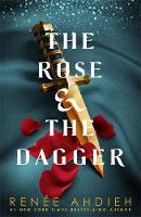 Ahdieh, Renée - The Rose and the Dagger (The Wrath and the Dawn) - 9781473657960 - 9781473657960