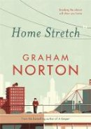 Norton, Graham - Home Stretch: THE SUNDAY TIMES BESTSELLER - 9781473665187 - 9781473665187