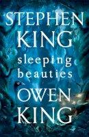 King, Stephen, King, Owen - Sleeping Beauties - 9781473665200 - V9781473665200