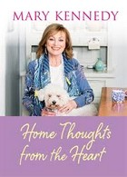 Kennedy, Mary - Home Thoughts from the Heart - 9781473666979 - V9781473666979