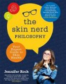 Rock, Jennifer - The Skin Nerd Philosophy: Your Expert Guide to Skin Health - 9781473680562 - 9781473680562