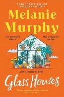 Murphy, Melanie - Glass Houses - 9781473691810 - 9781473691810