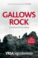 Sigurdardottir, Yrsa - Gallows Rock (Freyja and Huldar) - 9781473693401 - 9781473693401
