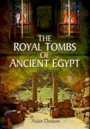 Dodson, Aidan Mark - The Royal Tombs of Ancient Egypt - 9781473821590 - V9781473821590