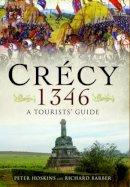 Hoskins, Peter, Barber, Richard - Crecy 1346: A Tourists' Guide - 9781473827011 - V9781473827011