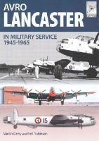 Robinson, Neil, Derry, Martin - Flight Craft 4: Avro Lancaster 1945-1964: In British, Canadian and French Military Service - 9781473827240 - V9781473827240
