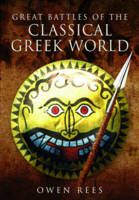 Rees, Owen - Great Battles of the Classical Greek World - 9781473827295 - V9781473827295