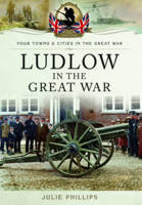 Phillips, Julie - Ludlow in the Great War - 9781473828162 - V9781473828162
