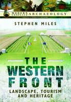 Miles, Stephen - The Western Front: Landscape, Tourism and Heritage (Modern Conflict Archaeology) - 9781473833760 - V9781473833760