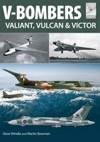 Bowman  Dave Windle, Martin W, Windle, Dave - Flight Craft 7: V Bombers: Vulcan, Valiant and Victor - 9781473834248 - V9781473834248