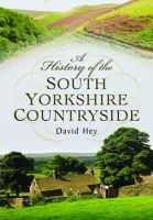 Hey, David - A History of the South Yorkshire Countryside - 9781473834354 - V9781473834354